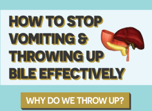 How To Stop Vomiting and Throwing Up Bile Effectively