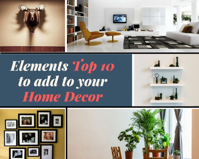 Elements to add to your Home Décor