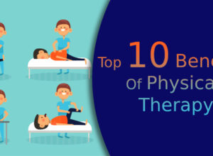 Top 10 benefits of Physical Therapy